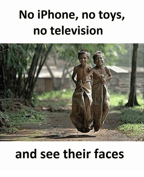 televisions: No iPhone, no toys,  no television  and see their faces