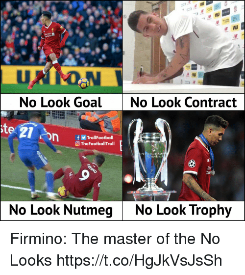 Memes, Goal, and 🤖: No Look Goal  No Look Contract  te  fTrollFootball  O TheFootballTroll  Cha  No Look NutmegNo Look Trophy Firmino: The master of the No Looks https://t.co/HgJkVsJsSh