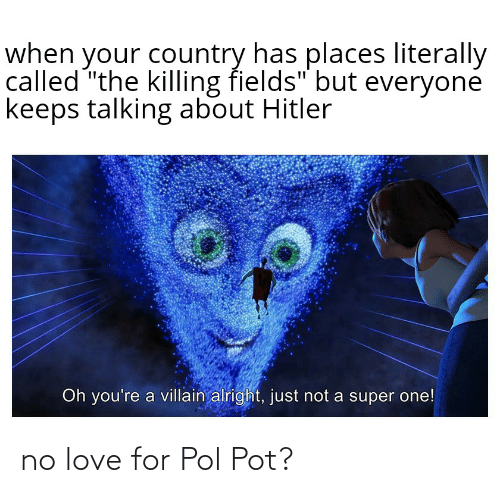 Pol Pot: no love for Pol Pot?
