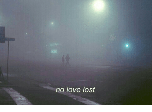Love, Lost, and  No: no love lost