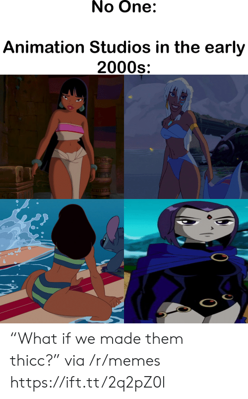 """2000s: No One:  Animation Studios in the early  2000s """"What if we made them thicc?"""" via /r/memes https://ift.tt/2q2pZ0l"""