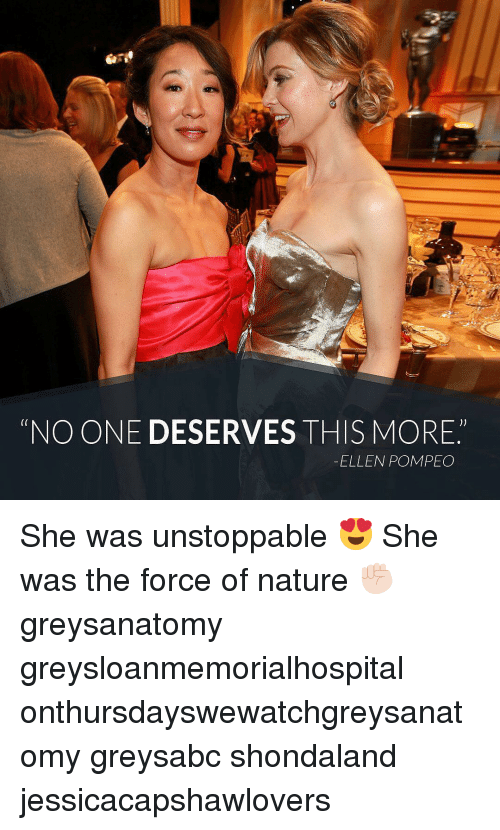 "Memes, Ellen, and Nature: ""NO ONE DESERVES THIS MORE""  ELLEN POMPECO She was unstoppable 😍 She was the force of nature ✊🏻 greysanatomy greysloanmemorialhospital onthursdayswewatchgreysanatomy greysabc shondaland jessicacapshawlovers"