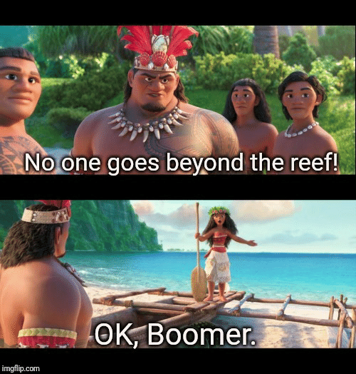 beyond: No one goes beyond the reef!  OK, Boomer.  imgflip.com