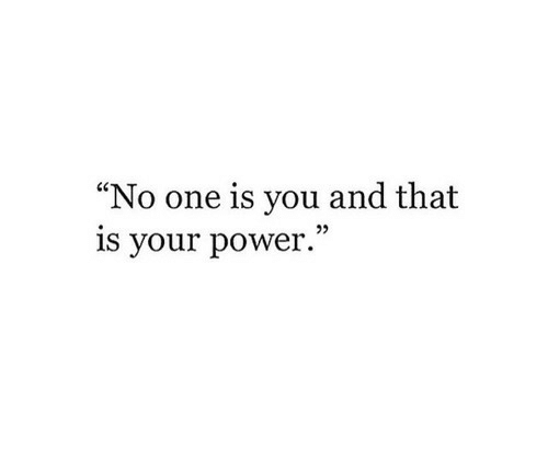"Power, One, and You: ""No one is you and that  is your power.  02"