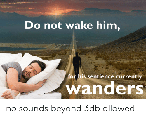 beyond: no sounds beyond 3db allowed