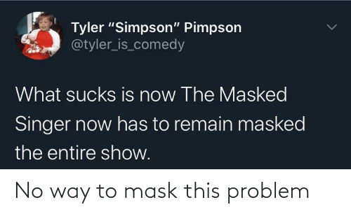 Mask: No way to mask this problem