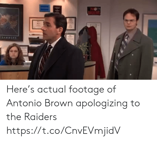 apologizing: NO  wwOR Here's actual footage of Antonio Brown apologizing to the Raiders https://t.co/CnvEVmjidV