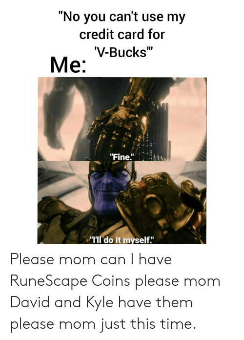 No You Can't Use My Credit Card for 'V-Bucks Ме Fine Ill Do