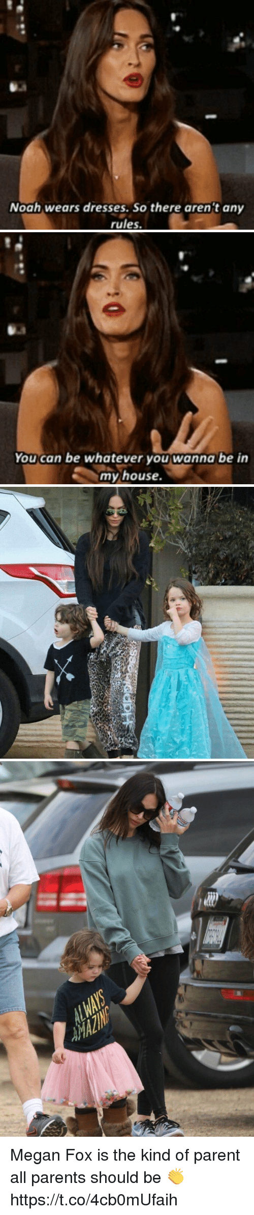 Megan, My House, and Parents: Noah wears dresses. So there arent any  rules.   You can be whatever you wanna be in  my house.   亡 Megan Fox is the kind of parent all parents should be 👏 https://t.co/4cb0mUfaih