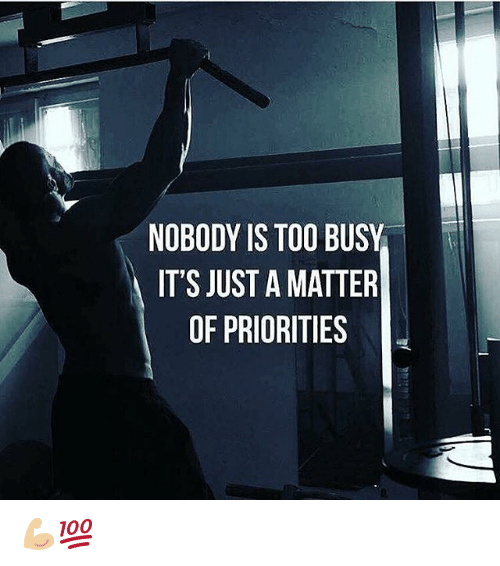Gym, A Matter, and Just: NOBODY IS TOO BUSY  IT'S JUST A MATTER  OF PRIORITIES 💪🏼💯