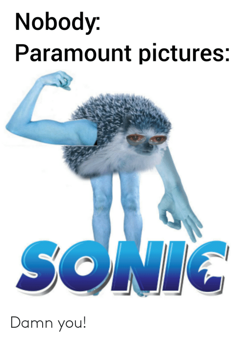 Pictures, Paramount, and Paramount Pictures: Nobody:  Paramount pictures Damn you!