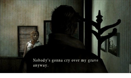 Cry, Gonna, and  Anyway: Nobody's gonna cry over my grave  anyway