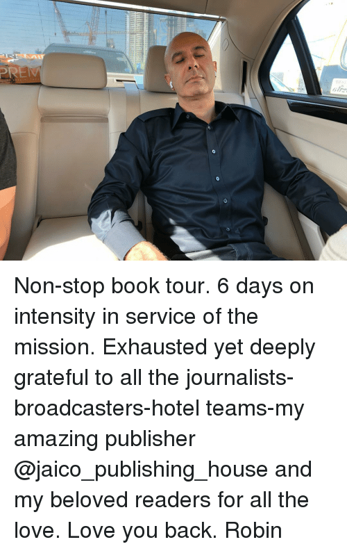 Love, Memes, and Book: Non-stop book tour. 6 days on intensity in service of the mission. Exhausted yet deeply grateful to all the journalists-broadcasters-hotel teams-my amazing publisher @jaico_publishing_house and my beloved readers for all the love. Love you back. Robin