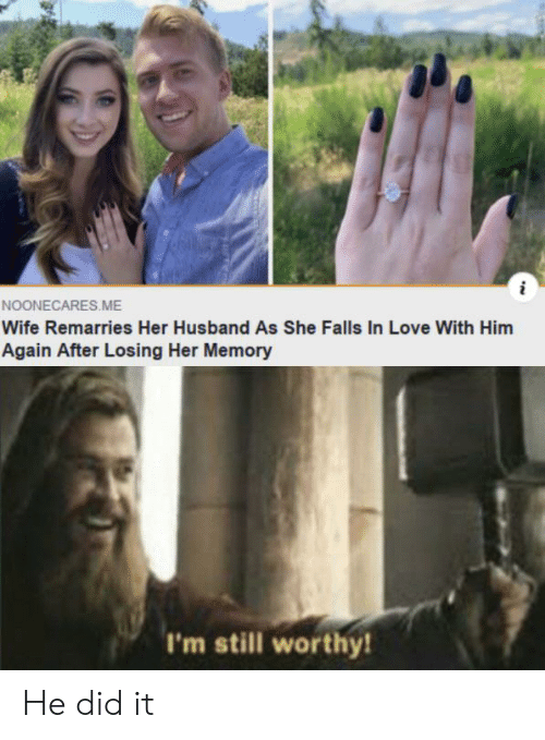 Love, Husband, and Wife: NOONECARES.ME  Wife Remarries Her Husband As She Falls In Love With Him  Again After Losing Her Memory  I'm still worthy! He did it
