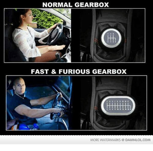 gearbox: NORMAL GEARBOX  FAST & FURIOUS GEARBOX  MORE WATERMARKS DAMNLOLCOM