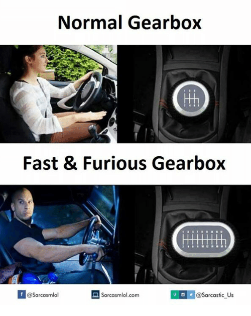 gearbox: Normal Gearbox  Fast & Furious Gearbox  @Sarcasmlol  @Sarcastic Us  Sarcasmlol.com