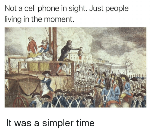 Phone, Time, and Living: Not a cell phone in sight. Just people  living in the momemt. It was a simpler time