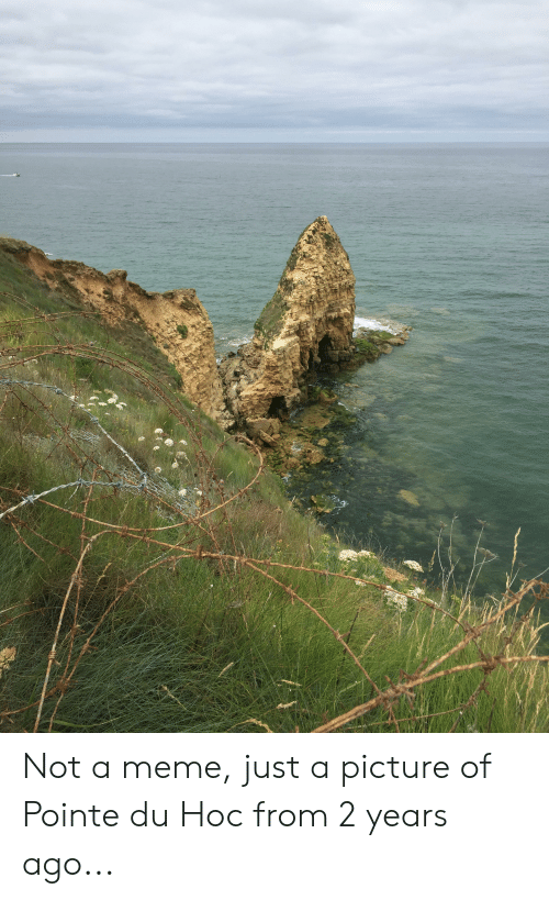 Meme, History, and A Picture: Not a meme, just a picture of Pointe du Hoc from 2 years ago...