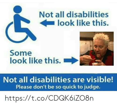 Judge, All, and Look: Not all disabilities  look like this.  Some  look like this.  Not all disabilities are visible!  Please don't be so quick to judge.  t https://t.co/CDQK6iZO8n