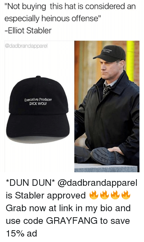 """duns: """"Not buying this hat is considered an  especially heinous offense""""  -Elliot Stabler  @dadbrandapparel  Executive Producer  DICK WOLF *DUN DUN* @dadbrandapparel is Stabler approved 🔥🔥🔥🔥Grab now at link in my bio and use code GRAYFANG to save 15% ad"""