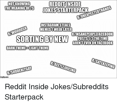 NOT KNOWING THE MEANINGOFS REDDITINSIDE INSTAGRAM STEALS MEMES