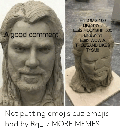 putting: Not putting emojis cuz emojis bad by Rq_tz MORE MEMES
