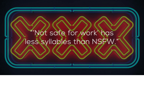 Not Safe for Work Has Ess Syllables Than NS | Work Meme on