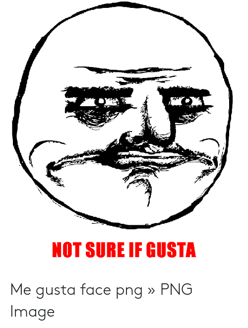 Image, Me Gusta, and Png: NOT SURE IF GUSTA Me gusta face png » PNG Image