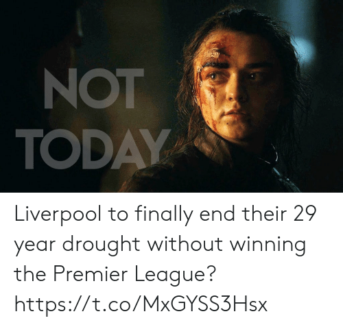 Premier League, Soccer, and Liverpool F.C.: NOT  TODAY Liverpool to finally end their 29 year drought without winning the Premier League? https://t.co/MxGYSS3Hsx
