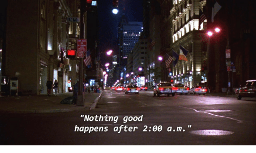"""Good, A&m, and Nothing: """"Nothing good  happens after 2:00 a.m. """""""