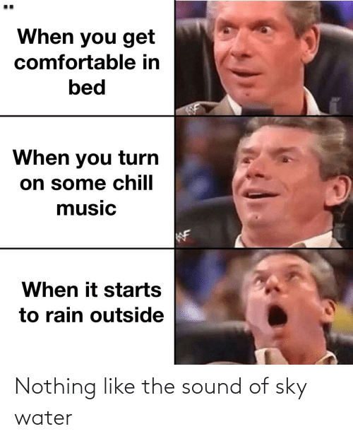 sound: Nothing like the sound of sky water