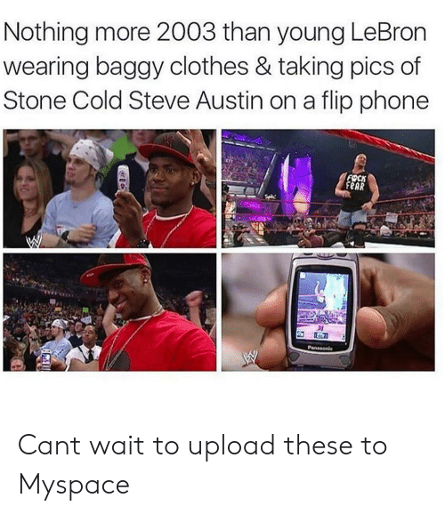 cold-steve-austin: Nothing more 2003 than young LeBron  wearing baggy clothes & taking pics of  Stone Cold Steve Austin on a flip phone  FSCK  eAR Cant wait to upload these to Myspace