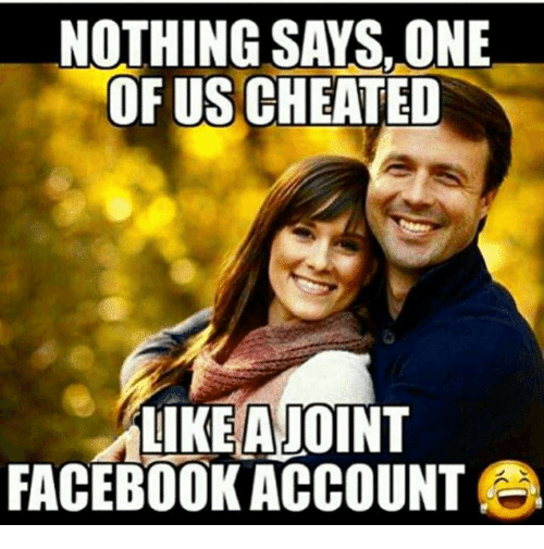 Facebook, Funny, and One: NOTHING SAYS.ONE  OF US CHEATED  IKE AJOINT  FACEBOOK ACCOUNT