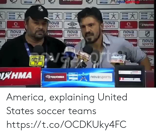 America, Soccer, and Sports: nova  sports  ova  nova  ts  nova  nova  ΙΧΗΜΑ  novasports America, explaining United States soccer teams https://t.co/OCDKUky4FC