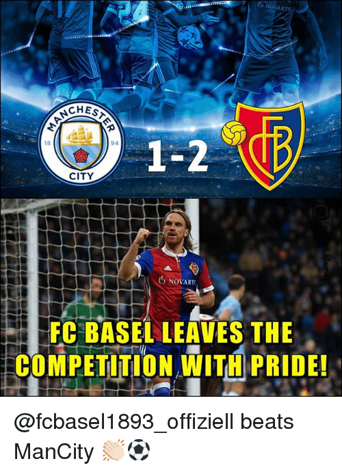 Memes, Beats, and 🤖: NOVART  CHES  1-2  94  18  CITY  NOVART  FC BASEL LEAVES THE  COMPETITION WITH PRIDE! @fcbasel1893_offiziell beats ManCity 👏🏻⚽️