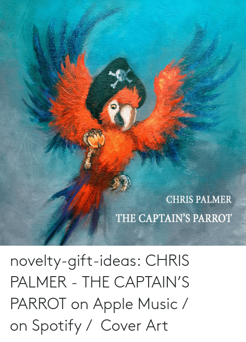 Cover: novelty-gift-ideas: CHRIS PALMER - THE CAPTAIN'S PARROT on Apple Music /  on Spotify /  Cover Art