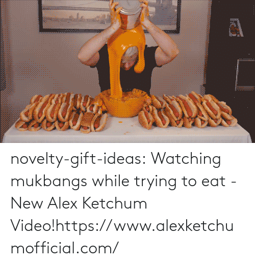 Video: novelty-gift-ideas:  Watching mukbangs while trying to eat - New Alex Ketchum Video!https://www.alexketchumofficial.com/