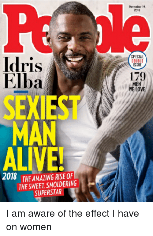 Alive, Love, and The Office: November 19  2018  ldris  SPECIAL  DOUBLE  ISSUE  Elba  SEXIEST  MAN  ALIVE  179  MEN  E LOVE  2018  THE AMAZING RISE OF  THE SWEET, SMOLDERING  SUPERSTAR,
