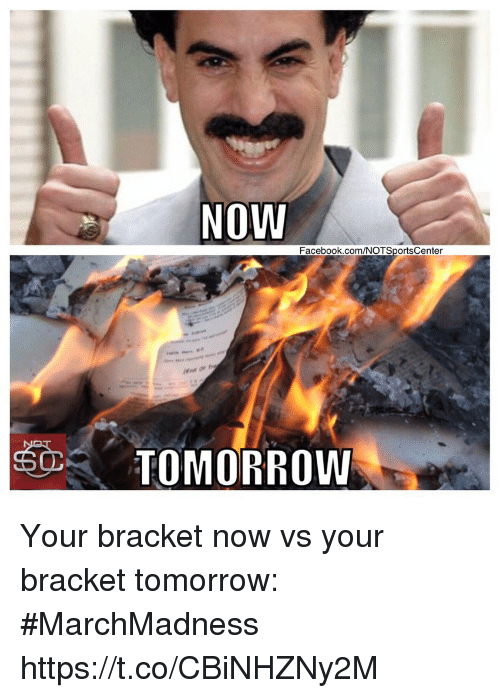 Facebook, Sports, and facebook.com: NOW  Facebook.com/NOTSportsCenter  TOMORROW Your bracket now vs your bracket tomorrow: #MarchMadness https://t.co/CBiNHZNy2M