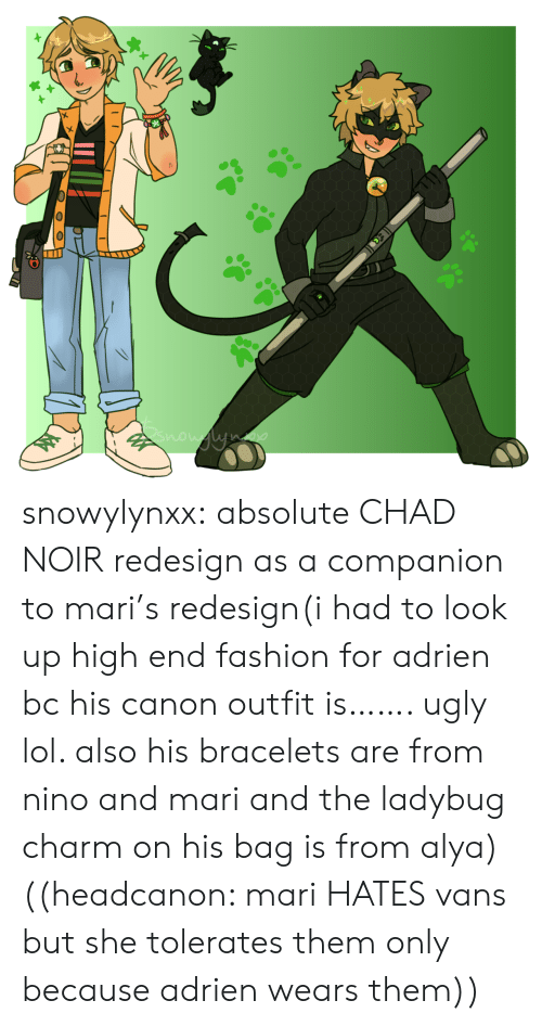 Vans: now ne snowylynxx:  absolute CHAD NOIR redesign as a companion to mari's redesign(i had to look up high end fashion for adrien bc his canon outfit is……. ugly lol. also his bracelets are from nino and mari and the ladybug charm on his bag is from alya)((headcanon: mari HATES vans but she tolerates them only because adrien wears them))