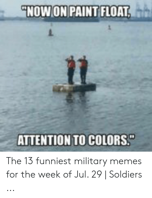 """Funny Coast Guard: """"NOW ON PAINT FLOAT,  ATTENTION TO COLORS"""" The 13 funniest military memes for the week of Jul. 29 