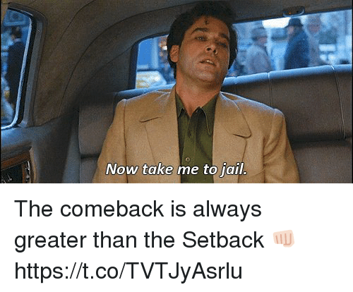 Jail, Memes, and 🤖: Now take me to jail. The comeback is always greater than the Setback 👊🏻 https://t.co/TVTJyAsrlu