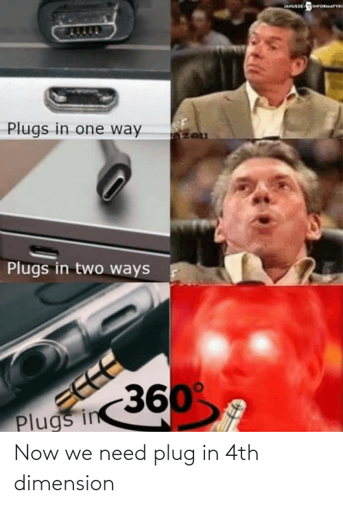 plug: Now we need plug in 4th dimension