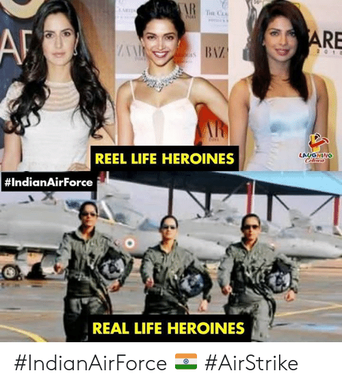 Life, India, and Indianpeoplefacebook: nS  RE  AP  LAUGHING  REEL LIFE HEROINES  # India nAirForce  REAL LIFE HEROINES #IndianAirForce 🇮🇳 #AirStrike
