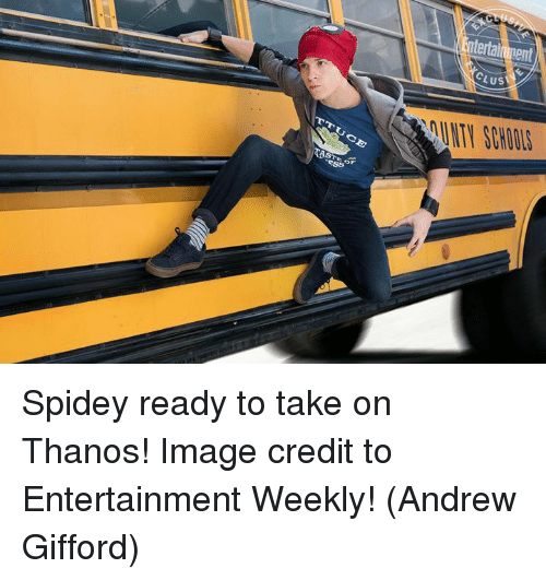 Memes, Image, and Thanos: ntertaiment  US  AUNTY SCHOOS Spidey ready to take on Thanos!  Image credit to Entertainment Weekly!  (Andrew Gifford)