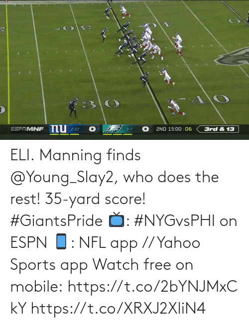 manning: nu  ESPTMNF  3rd & 13  2ND 15:00 06  2-10  5-7 ELI.  Manning finds @Young_Slay2, who does the rest! 35-yard score! #GiantsPride  📺: #NYGvsPHI on ESPN 📱: NFL app // Yahoo Sports app Watch free on mobile:https://t.co/2bYNJMxCkY https://t.co/XRXJ2XliN4