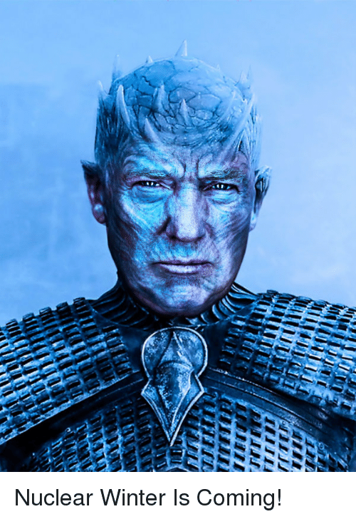Game of Thrones, Winter, and Winter Is Coming: Nuclear Winter Is Coming!