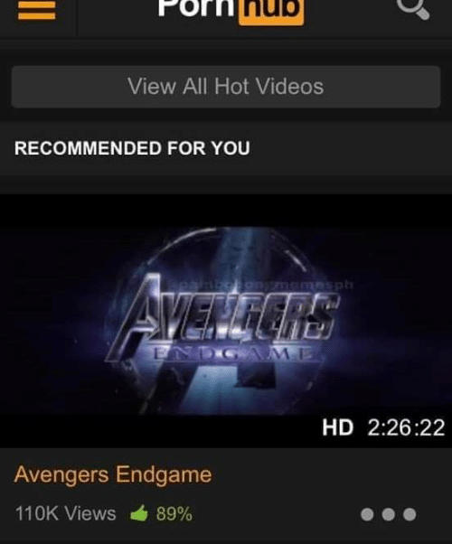Memes, Videos, and Avengers: nue  View All Hot Videos  RECOMMENDED FOR YOU  HD 2:26:22  Avengers Endgame  110K Views 1,89%