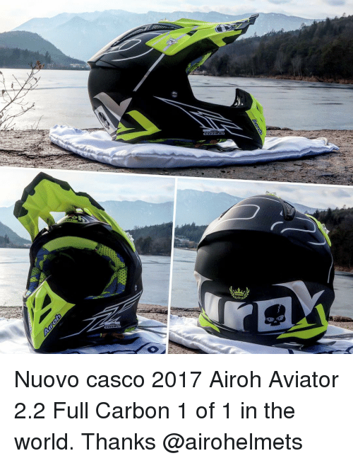 Memes, Aviation, and 🤖: Nuovo casco 2017 Airoh Aviator 2.2 Full Carbon 1 of 1 in the world. Thanks @airohelmets
