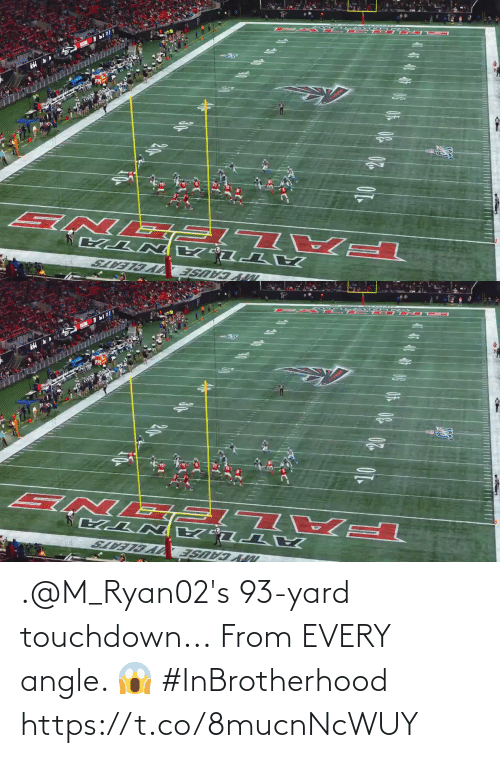 Memes, 🤖, and Yard: NY CAUSE  Y CLEATS .@M_Ryan02's 93-yard touchdown...  From EVERY angle. 😱 #InBrotherhood https://t.co/8mucnNcWUY